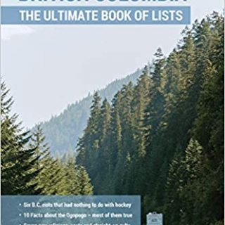 Everything British Columbia: The Ultimate Book of Lists